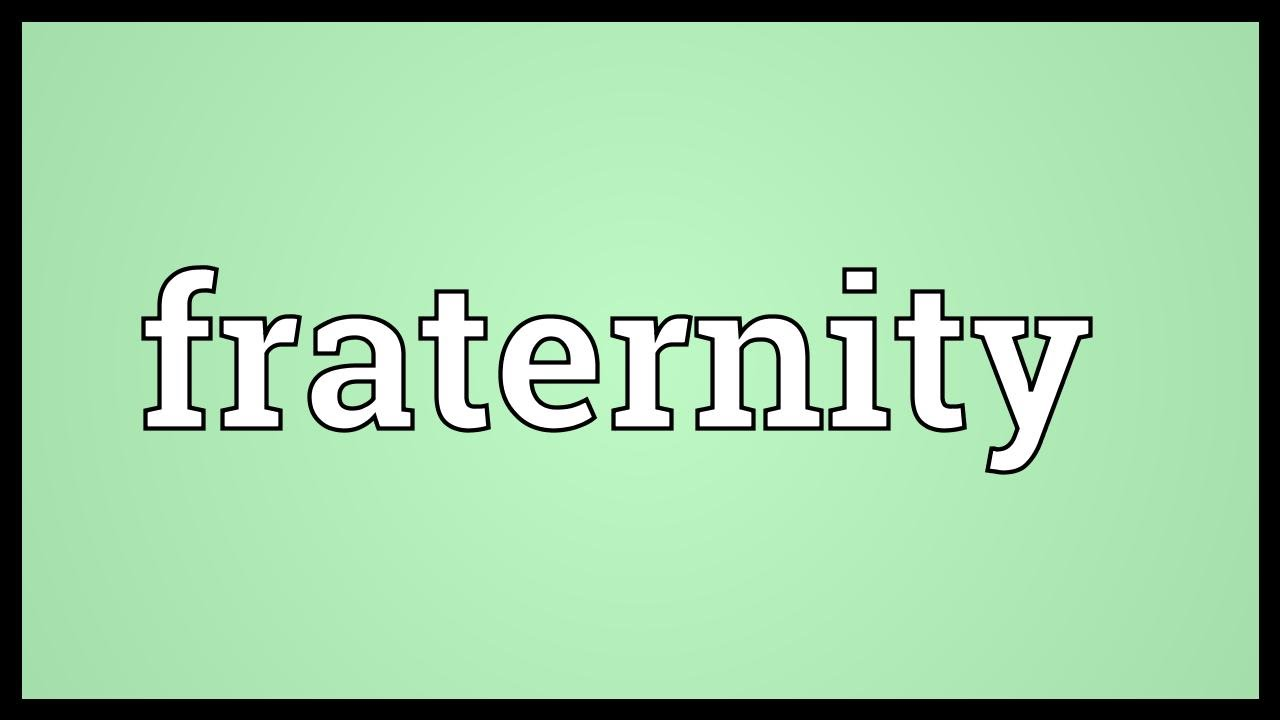 Fraternity Meaning