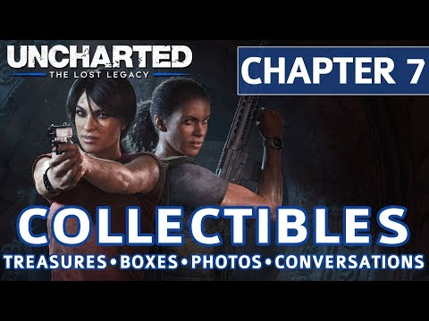 Uncharted The Lost Legacy - Chapter 7 Collectible Locations, Treasures, Photos, Boxes, Conversations