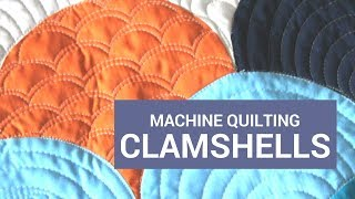 Machine Quilting Clamshells Tutorial: Free-motion Quilting Along