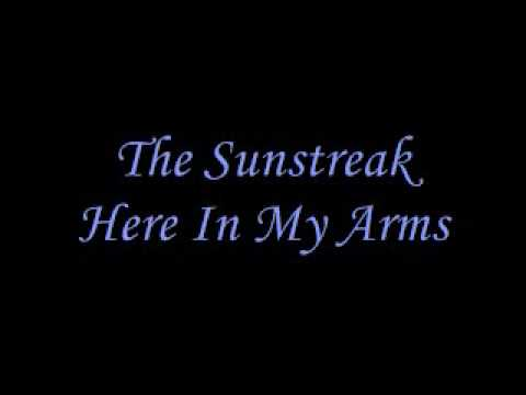 The Sunstreak Here In My Arms Lyrics