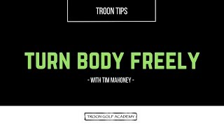 Troon Tips - Turning Body Freely