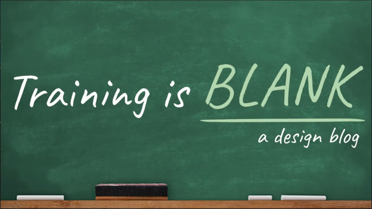 Training Is Blank...Is Blank