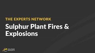 How to Avoid Sulfur Plant Fires and Explosions