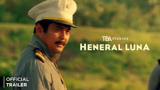Heneral Luna - OFFICIAL TRAILER