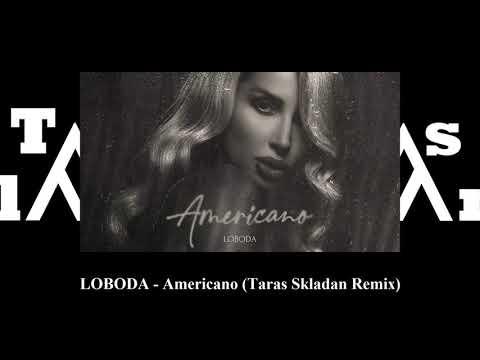 LOBODA - Americano (Taras Skladan Remix)