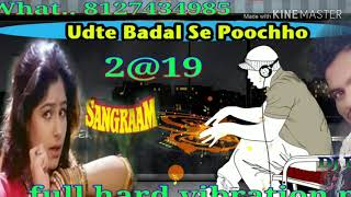 New mix@ udte Badal Se Pucho Behti Nadiya Se Pucho hard vibration Dholki mix DJ Dilip Gupta Raipur t