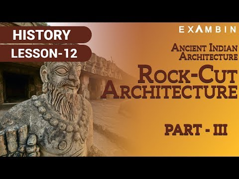 Ancient Indian Architecture Part III - Rock Cut Architecture UPSC