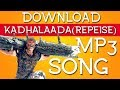 )Vivegam (2017) Download Kadhalaada Kadhal Aada (reprise) 320kbs mp3 Tamil Song