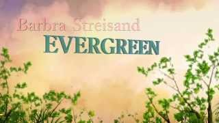 Evergreen + Barbra Streisand + Lyrics/HD