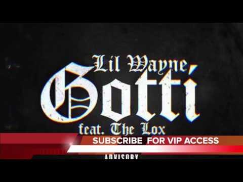 Lil Wayne - Gotti Feat. The Lox (Dirty)