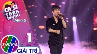 THVL | Ca sĩ thần tượng 2019 - Tập 1[2]: Để cho em khóc - Nguyễn Minh Phúc