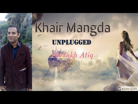 khair-mangda---full-video-|-unplugged-|-farrukh-atiq-|-a-flying-jatt-|-atif-aslam-|-sachin-jigar