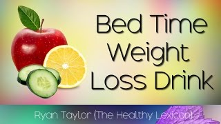 Bed Time Drink: for Weight Loss (Overnight)