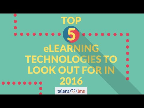 The Top 5 eLearning Technologies And LMS Tools You Need To Use