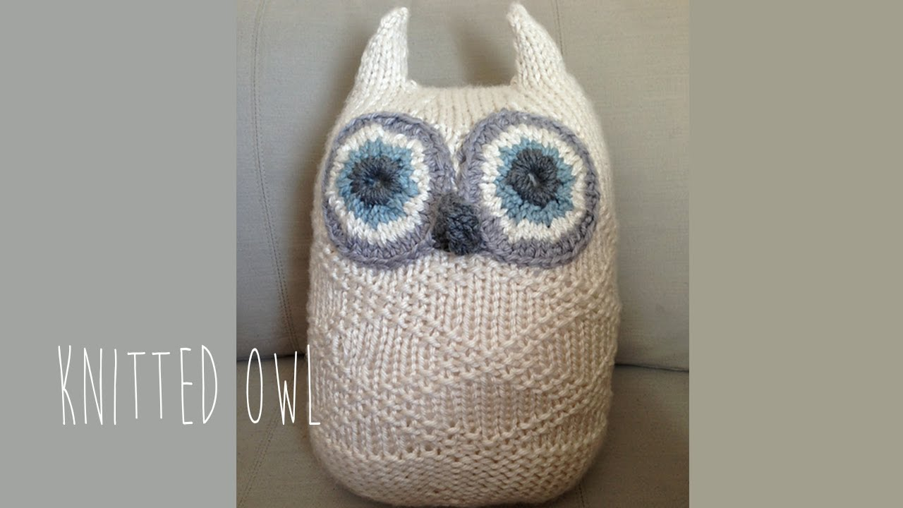 KNITTING TUTORIAL- BIG OWL - YouTube