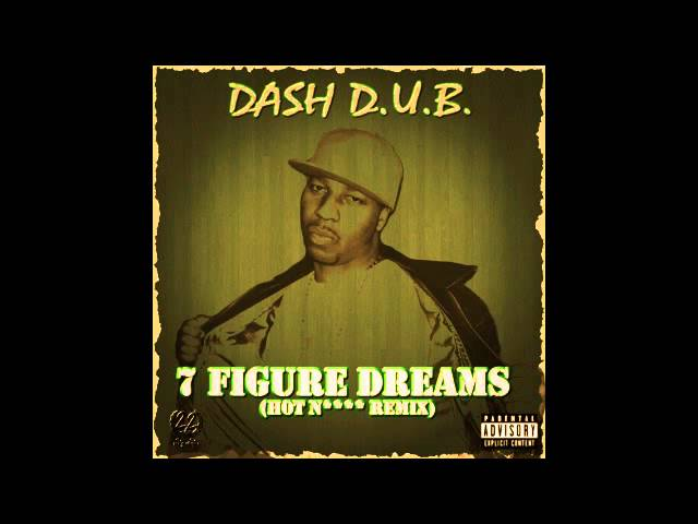 Dash D.U.B. - 7 Figure Dreams (Hot Nigga Remix) X V Stoniallo