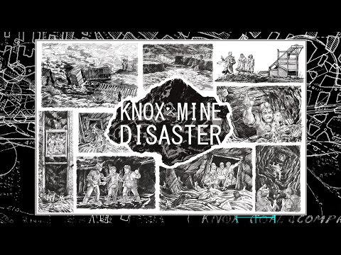 Knox Mine Disaster  - Documentary Film Preview