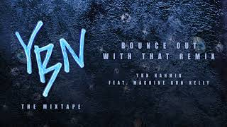 YBN Nahmir - Bounce Out With That Remix (feat. Machine Gun Kelly) [Official Audio]