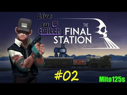 The Final Station #02 Live su Twitch w/FaceCam