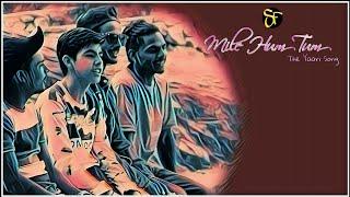 Mile Hum Tum - The Yaari Song   Nrityandh  