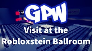 GPW : Visiting my own Robloxstein Ballroom Arena of GPW !