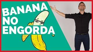 ¿La banana engorda?