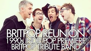 Britpop Reunion Promo Video (1990s Indie Pop Tribute Band)