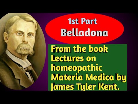 1st Part#Belladonna#from The Book, Lectures On Homeopathic Materia Medica By James Tyler Kent.