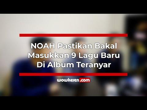 NOAH Pastikan Bakal Masukkan 9 Lagu Baru Di Album Teranyar