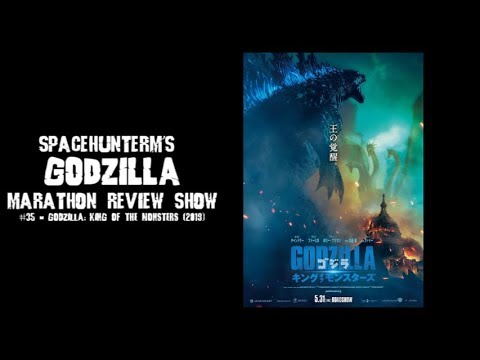 SpaceHunterM's GODZILLA MARATHON REVIEW SHOW #35 - Godzilla: King Of The Monsters (2019)