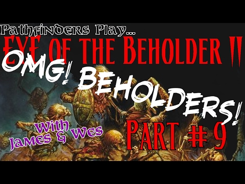 "The ""OMG BEHOLDERS"" Special! - EYE OF THE BEHOLDER 2: Session #9"