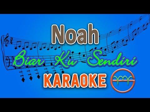 Noah -  Biar Ku Sendiri (Karaoke Lirik Chord) by GMusic