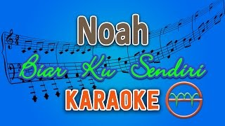 Noah Biar Ku Sendiri Karaoke Lirik Chord by GMusic