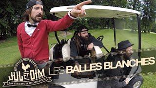 Les Balles Blanches par Jul et Dim (#22)