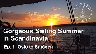 Gorgeous Sailing Summer in Scandinavia  Ep. 1  Oslo to Smögen