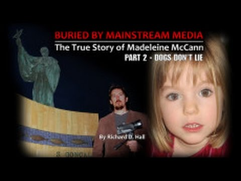 The True Story of Madeleine McCann - Buried By Mainstream Me