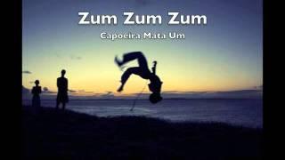 Zum Zum Zum, (Capoeira Mata Um)