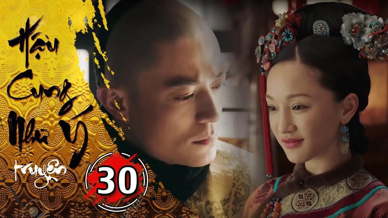 Phim Bộ - Hậu Cung Như Ý Truyện - Tập 30 Full | Phim Cổ Trang Trung Quốc Hay Nhất 2018