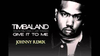 Timbaland Feat. Nelly Furtado And Justin Timberlake - Give It To Me (Johnny Remix)