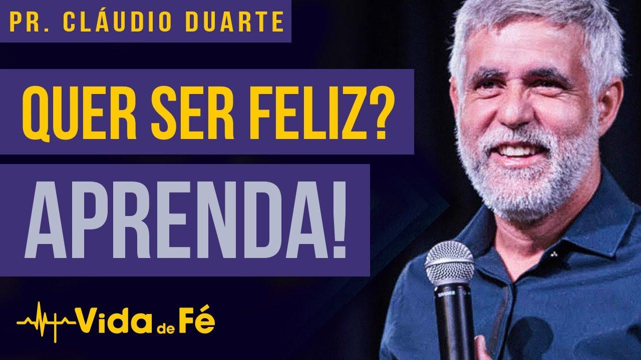 Cláudio Duarte - QUER SER FELIZ? APRENDA! (TENTE NÃO RIR) | Vida de Fé