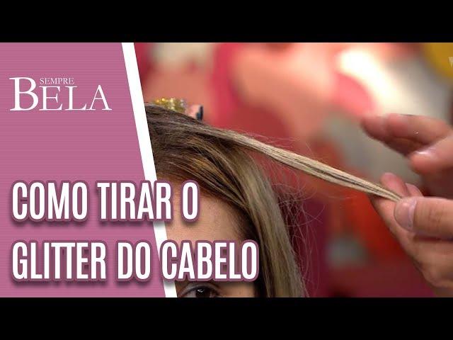 Alô Sylvio: Como Tirar Glitter do Cabelo - Sempre Bela (03/03/19)