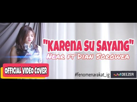 Karena su sayang - Near ft Dian Sorowea [ Official Video Cover ]