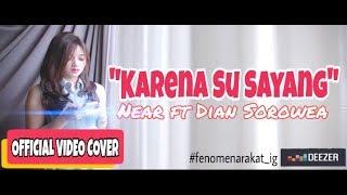 Karena su sayang - Near ft Dian Sorowea [ Official Video Cover ]