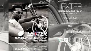 Lexter - Never Gonna Give You Up (Hr. Troels & GORM! Remix Edit)