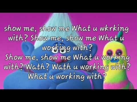 Trolls What u working with - lyrics