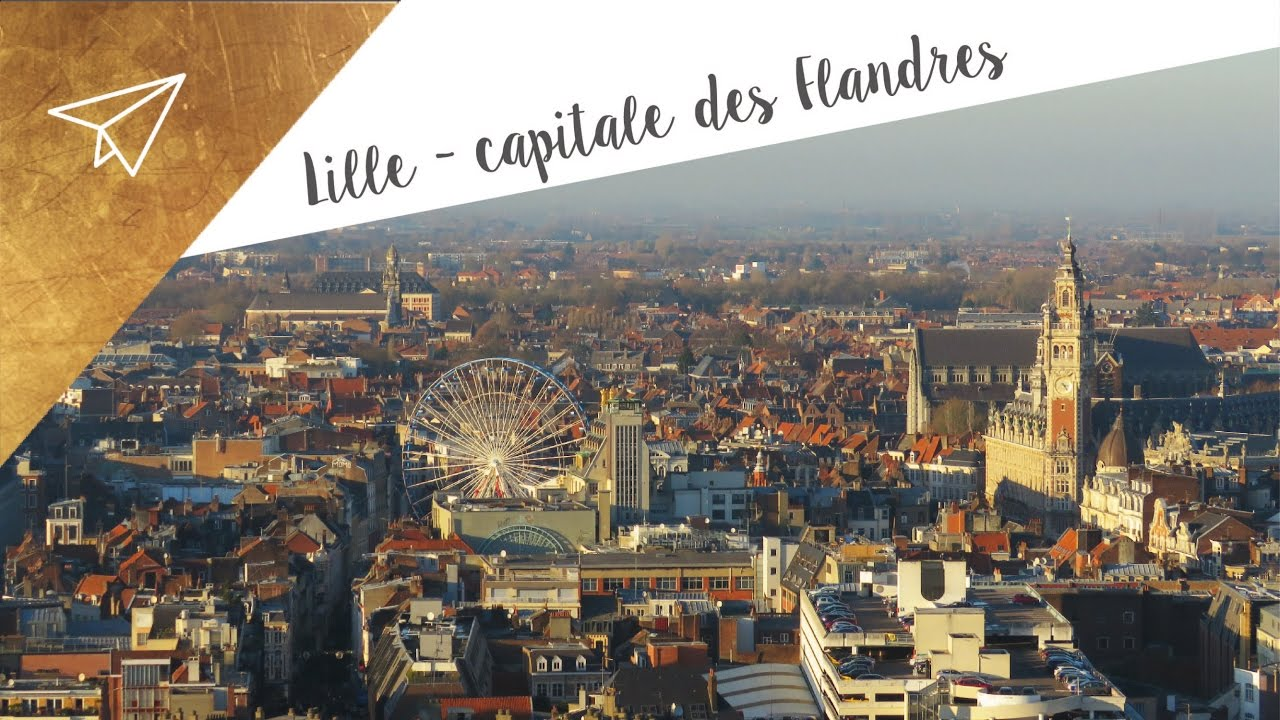 lille capitale des flandres youtube