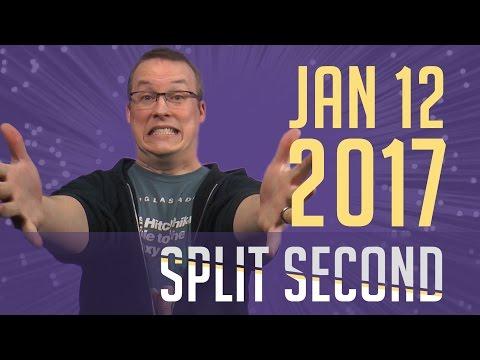 Split Second - January 12, 2017