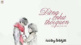 OFFICIAL Đừng Như Thói Quen  Jaykii ft Sara Lưu ¦¦「Lyric Video」