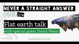 117# Flat earth talk | with special guest David Weiss