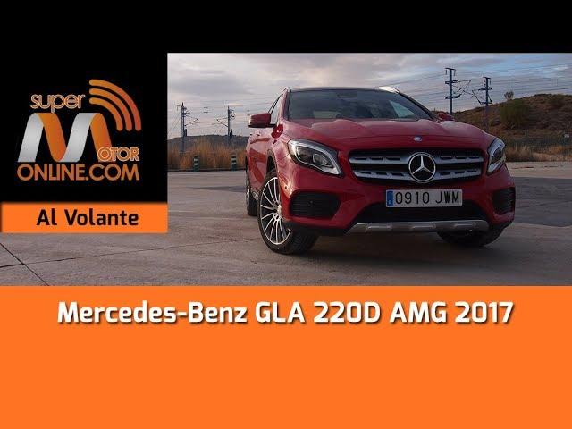 Mercedes Benz GLA 220D 4Matic 2017 / Al volante / Prueba dinámica / Review / Supermotoronline.com